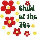 """""""Child of the 70s"""""""