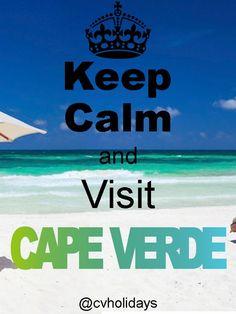 Keep Calm and Visit Cape Verde | www.capeverde-holidays.com | #CapeVerde