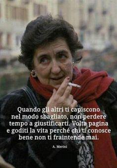 Citazioni Alda Merini V Quote, Words Quotes, Wise Words, Life Quotes, Sayings, Verona, Memories Quotes, Bukowski, Life Inspiration