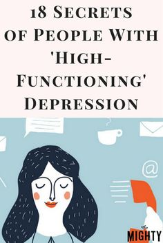 18 Secrets of People With 'High-Functioning' Depression - is exactly how I constantly feel. Causes Of Depression, Depression Remedies, Battling Depression, Living With Depression, Depression Recovery, Overcoming Depression, Dealing With Depression, Depression Help, Psicologia