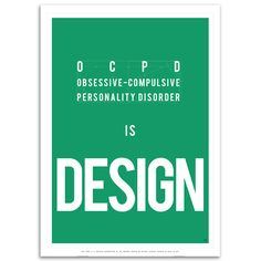 another name for obsessive-compulsive personality disorder is design.