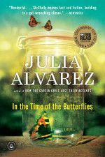 """In the Time of the Butterflies"" by Julia Alvarez transports us to the Dominican Republic in the mid-twentieth century when the country struggled under the brutal dictatorship of Rafael Leonidas Trujillo. A work of historical fiction, the novel honors the lives of Patria, Minerva, and María Teresa Mirabal, who became icons of freedom and women's rights when they were assassinated in the autumn of 1960 for their role in the underground movement against Trujillo's regime."