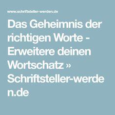 Das Geheimnis der richtigen Worte - Erweitere deinen Wortschatz » Schriftsteller-werden.de