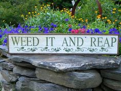 Weed It And Reap sign – Garden Sign – Indoor and Outdoor Signs – Country Home and Garden Decor - All About Gardens Garden Crafts, Garden Projects, Garden Art, Garden Design, Garden Ideas, Garden Puns, Garden Whimsy, Herb Garden, Backyard Ideas