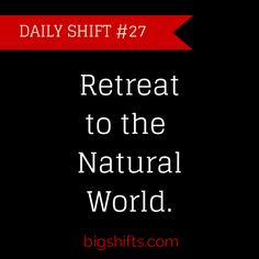 An ongoing, conscious connection to nature is a powerful antidote for the stress created by #BIGShifts. Nature will help you regenerate, restore, come into balance, and gain clarity. You'll return to your world renewed in body, mind and soul! http://bigshifts.com/bnhm