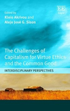 The challenges of capitalism for virtue ethics and the common good : interdisciplinary perspectives / edited by Kleio Akrivou, Alejo José G. Sison - https://bib.uclouvain.be/opac/ucl/fr/chamo/chamo%3A1924094?i=0