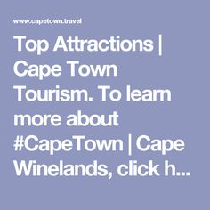 Top Attractions   Cape Town Tourism. To learn more about #CapeTown   Cape Winelands, click here: http://www.greatwinecapitals.com/capitals/cape-town-cape-winelands