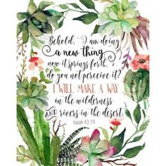 Isaiah Floral Canvas Art - Tara Moss x Looking for a great way to show appreciation in letter form? Scripture Art, Bible Art, Bible Verses Quotes, Bible Scriptures, Lds Quotes, Deep Quotes, Faith Quotes, Tara Moss, Isaiah 43 19