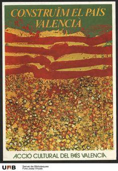 Construïm el País Valencià :: Cartells polítics (Universitat Autònoma de Barcelona)