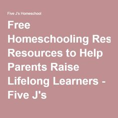 Free Homeschooling Resources to Help Parents Raise Lifelong Learners - Five J's Homeschool - Good replacement now that DonnaYoung is subscription based!