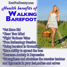 Bath & Body:  Health Benefits of Walking Barefoot.