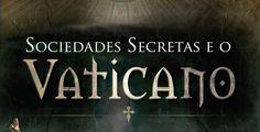 Sociedades Secretas e o VATICANO (Palestra)