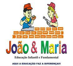 ESCOLA JOÃO e MARIA Educação Infantil e Ensino Fundamental