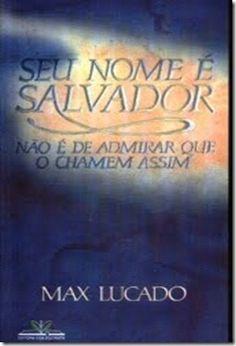 Livro Seu nome é Salvador, não é de admirar que o chamem assim (Max Lucado)