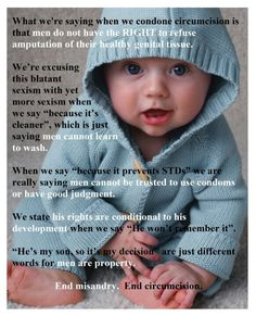 End circumcision. A blatant human rights violation carried out against our most defenseless - newborns. End this travesty. Men Are Dumb, Gentle Parenting, Natural Parenting, Peaceful Parenting, Parenting Tips, Misandry, Serious Quotes, Attachment Parenting, Twin Girls