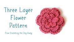 { Three Layer Flower Pattern } - Crocheting the Day Away