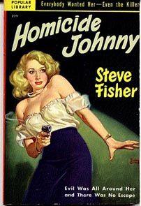Homicide Johnny by Steve Fisher (Popular Library 229, 1950). Cover art by Rudolph Belarski.
