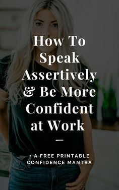How to speak assertively & be more confident at work or in your biz - How To Build Confidence Building Self Confidence, Self Confidence Tips, Confidence Quotes, Confidence Boost, How To Increase Confidence, Self Development, Personal Development, Leadership Development, Professional Development