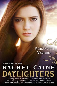 Daylighters (Morganville Vampires, #15) by Rachel Caine - November 5th, 2013....OMG it's freakin so pretty and perfect for the last book of the series!!!!!!!