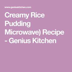 Creamy Rice Pudding Microwave) Recipe - Genius Kitchen
