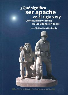 "LOS APACHES LIPANES, GRUPO ""CAMUFLADO SOCIALMENTE"" PARA SOBREVIVIR"