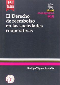 El derecho de reembolso en las sociedades cooperativas / Rodrigo Viguera Revuelta. - 2015
