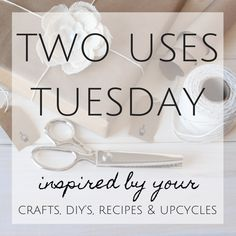Two Uses Tuesday