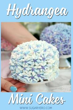Hydrangea Mini Cakes - gorgeous cakes decorated to look like hydrangea flowers. Surprisingly easy, with a cool trick for making multi-colored frosting! | From SugarHero.com #sugarhero #hydrangeas #cake #springdesserts
