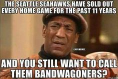 Seattle Seahawks Fans are not bandwagoners. Most of us were raised Seahawks and bleed blue and green Seahawks Memes, Seahawks Football, Nfl Football Teams, Football Baby, Football Stuff, Seattle Sounders, Seattle Mariners, Seattle Seahawks, Seattle Football