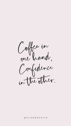 Blush pink background, lettering font coffee & confidence is part of Phone wallpaper quotes - The Words, Change Quotes, Quotes To Live By, Love Work Quotes, Work Qoutes, Pretty Girl Quotes, Know Your Worth Quotes, Cute Girly Quotes, Cute Short Quotes