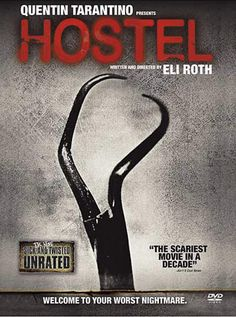 """Hostel- A different brand of scary. Not the """"he's going to jump out of the closet with a dagger"""" scary but instead your most twisted, deranged nightmare kind of scary.  Left me with an unsettled feeling."""