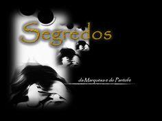 Segredos da Marquesa e do Pantofe  imagens imaginadas do real Sentimentos em palavras soltas Ou talvez não