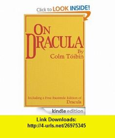 On Dracula (Including a Free Facsimile Edition of Dracula) eBook Bram Stoker, Colm Toibin, Colm Toibin ,   ,  , ASIN: B005RYLTH2 , tutorials , pdf , ebook , torrent , downloads , rapidshare , filesonic , hotfile , megaupload , fileserve