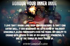 "Innie Info ""Honour Your Inner Innie""© meme series: Part 5.  Long, deep, meaningful conversations. We love them anyway. But what makes them even more special for me? Is the fact, that out of this..."