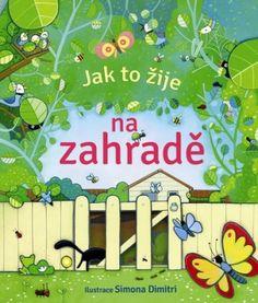 Jak to žije na zahradě Toddler Books, Childrens Books, Fiction Books For Kids, Inside Garden, Anna, Book People, Gardening Books, Used Books, Nonfiction Books