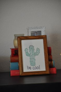 A personal favorite from my Etsy shop https://www.etsy.com/listing/253403829/be-cool-cactus-print-simplistic-art