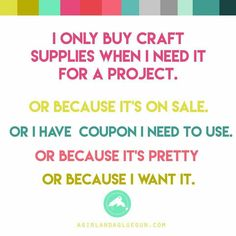 I only buy craft supplies when . . .