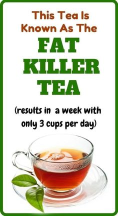 This Tea Is Known As The FAT KILLER TEA (results in a week with only 3 cups per day) - Healthy Beauty Ways
