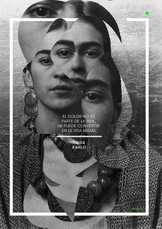 Pain is not a part of life. It can become life itself. Frida Kahlo