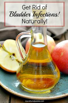 Wondering how to get rid of bladder infections and, at the same time how to get rid of bladder infections naturally? Apple cider vinegar UTI | myculturedpalate.com #UTI #getridofbladderinfections #naturalsolution #naturalremedy via @culturedpalate