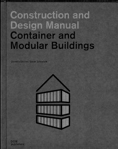 Construction and Design Manual: Container and Modular Buildings