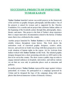 Successful projects of inspector tushar kadam  Tushar Kadam launched various successful projects in the framework of his activities as graphic designer, photograph, and film maker. One of his projects is aimed for women and is supported by the Chrysley Foundation. It is a media and art project that celebrates Indian culture at the beginning of the twentieth century through film, photography, dance, theatre, and music. This project is the fruit of Tushar's deep experience that is a major…