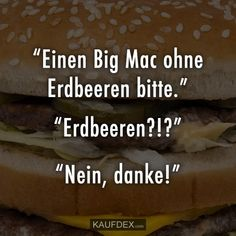 """""""A big mac without strawberries, please. Funny Quotes, Funny Memes, Hilarious, Jokes, Big Mac, Funny Pins, Funny Stuff, Very Funny, Pranks"""
