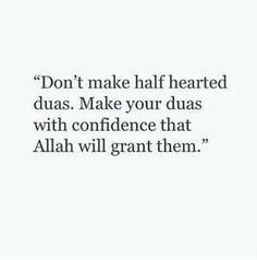 Make dua with confidence! #Supplications #Islam #Faith