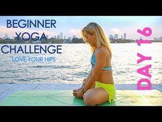 Day 16 Beginner Yoga Challenge - Love Your Hips! - YouTube