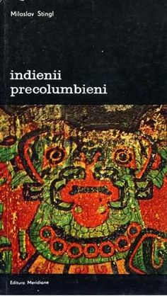 Miloslav Stingl - Indienii precolumbieni