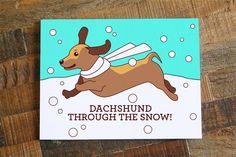 Dachshund through the Snow – Funny Doxie Pun Christmas Card