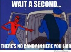 """""""You promised me candy!!"""" Man, I love cheapo, cheesy '60s Spiderman. (°∀°)b"""