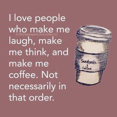 That's right, Sweatpants and Coffee! Coffee would definitely be first! Don't worry. We share!
