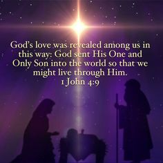 1 John God's love was revealed among us in this way: God sent His One and Only Son into the world so that we might live through Him. Prayer Quotes, Bible Verses Quotes, Bible Scriptures, Spiritual Quotes, Faith Quotes, Bible Love, Favorite Bible Verses, Quotes About God, Trust God